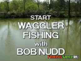 Рыбалка поплавком Waggler с Бобом Наддом / Start WAGGLER fishing with Bob Nudd